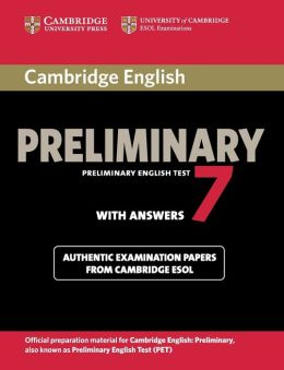 Cambridge English Preliminary 7 Student's Book with Answers: Official Examination Papers from University of Cambridge ESOL Examinations