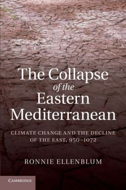 The Collapse of the Eastern Mediterranean: Climate Change and the Decline of the East, 950?1072