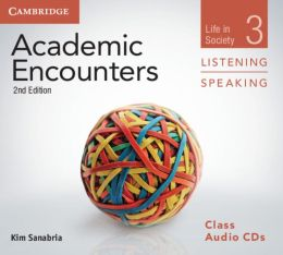 Academic Encounters Class Audio CDs (3) Listening and Speaking: Life in Society