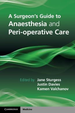 A Surgeon's Guide to Anaesthesia and Perioperative Care