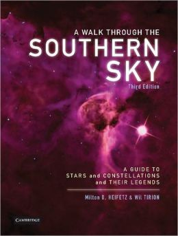 A Walk through the Southern Sky: A Guide to Stars, Constellations and Their Legends