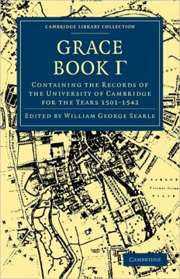 Grace Book Gamma: Containing the Records of the University of Cambridge for the Years 1501-1542