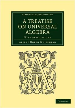 A Treatise on Universal Algebra: With Applications