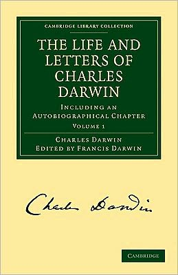 The Life and Letters of Charles Darwin (3 Volume Paperback Set): Including an Autobiographical Chapter