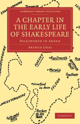 A Chapter in the Early Life of Shakespeare: Polesworth in Arden