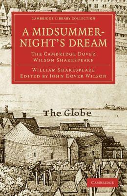 A Midsummer Night's Dream: The Cambridge Dover Wilson Shakespeare