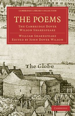 The Poems: The Cambridge Dover Wilson Shakespeare