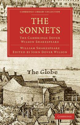 The Sonnets: The Cambridge Dover Wilson Shakespeare