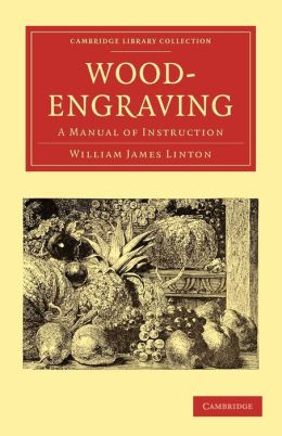 Wood-Engraving: A Manual of Instruction