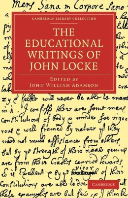 The Educational Writings of John Locke
