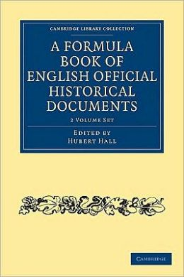 A Formula Book of English Official Historical Documents (2 Volume Paperback Set)