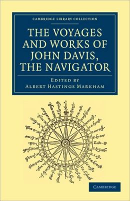 Voyages and Works of John Davis, the Navigator