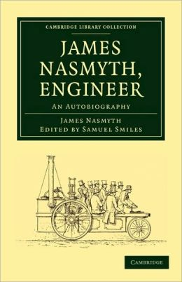 James Nasmyth, Engineer: An Autobiography