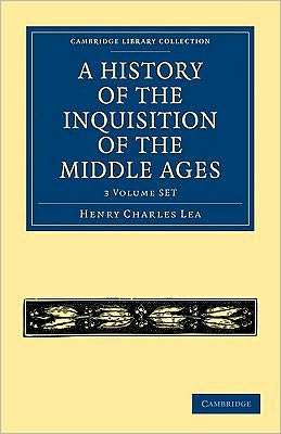 A History of the Inquisition of the Middle Ages (3 Volume Paperback Set)