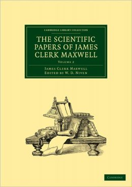 The Scientific Papers of James Clerk Maxwell: Volume 2
