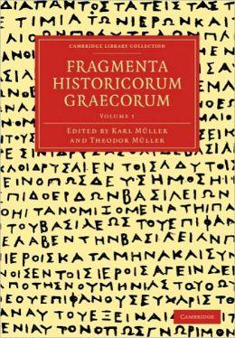Fragmenta Historicorum Graecorum: Volume 1