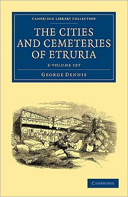 The Cities and Cemeteries of Etruria (2 Volume Set)