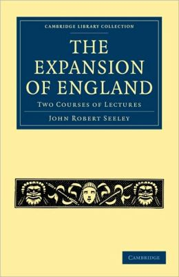 The Expansion of England: Two Courses of Lectures