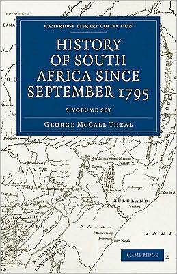 History of South Africa since September 1795 5 Volume Set