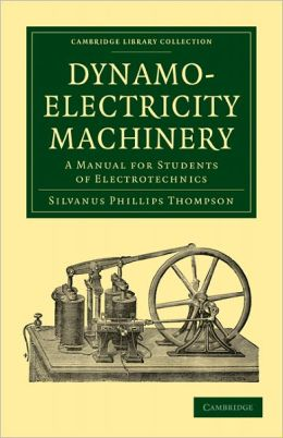 Dynamo-Electricity Machinery: A Manual for Students of Electrotechnics