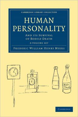 Human Personality 2 Volume Set: And its Survival of Bodily Death