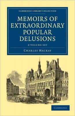 Memoirs of Extraordinary Popular Delusions 2 Volume Set