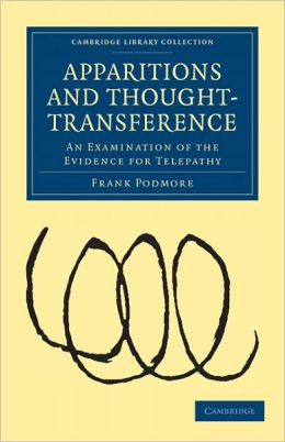 Apparitions and Thought-Transference: An Examination of the Evidence for Telepathy
