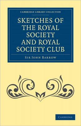 Sketches of the Royal Society and Royal Society Club