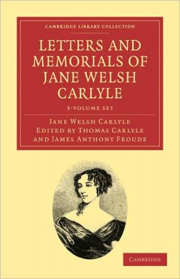 Letters and Memorials of Jane Welsh Carlyle 3 Volume Set