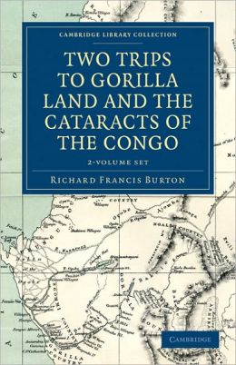 Two Trips to Gorilla Land and the Cataracts of the Congo (2 Volume Set)