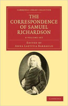 The Correspondence of Samuel Richardson: Author of Pamela, Clarissa, and Sir Charles Grandison (6 Volume Set)