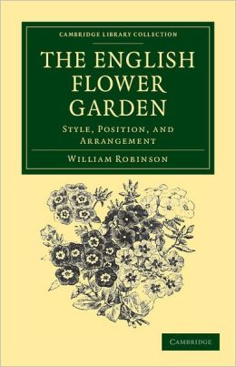 The English Flower Garden: Style, Position, and Arrangement