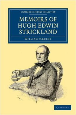Memoirs of Hugh Edwin Strickland, M. A.