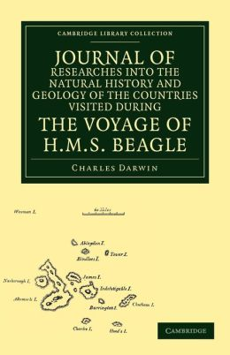 Journal of Researches into the Natural History and Geology of the Countries Visited during the Voyage of H. M. S. Beagle round the World, under the Command of Capt. Fitz Roy, R. N.