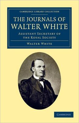 The Journals of Walter White: Assistant Secretary of the Royal Society