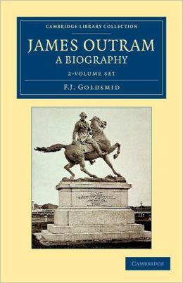 James Outram: A Biography 2 Volume Set