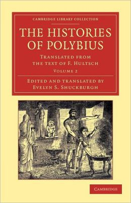 The Histories of Polybius: Translated from the Text of F. Hultsch