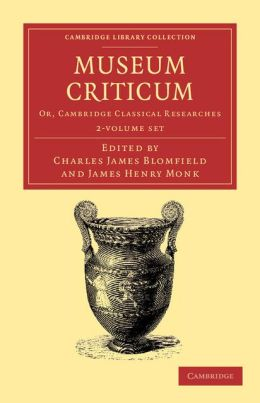 Museum criticum 2 Volume Set: Or, Cambridge Classical Researches