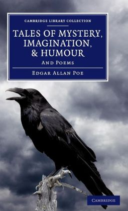 Tales of Mystery, Imagination, and Humour: And Poems