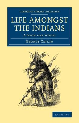 Life amongst the Indians: A Book for Youth