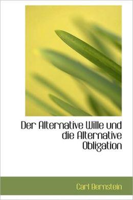 Der Alternative Wille Und Die Alternative Obligation