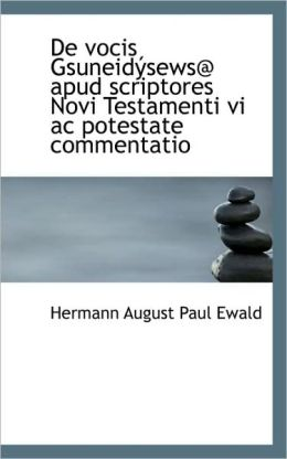 De Vocis Gsuneid Sews@ Apud Scriptores Novi Testamenti Vi Ac Potestate Commentatio