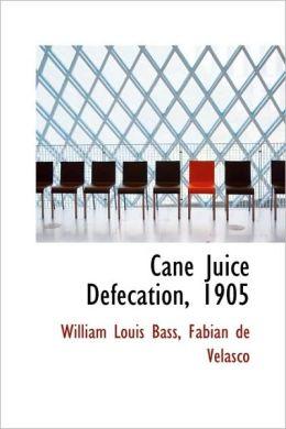 Cane Juice Defecation, 1905