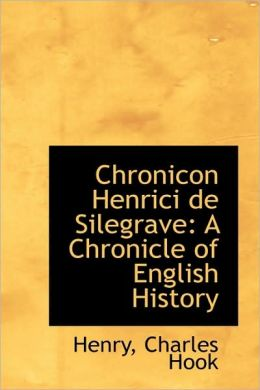 Chronicon Henrici De Silegrave
