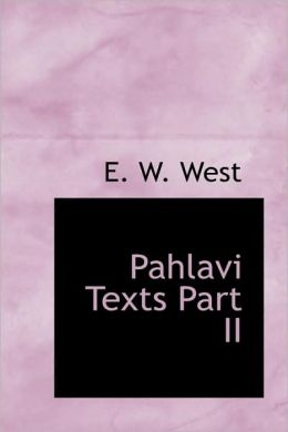 Pahlavi Texts Part Ii