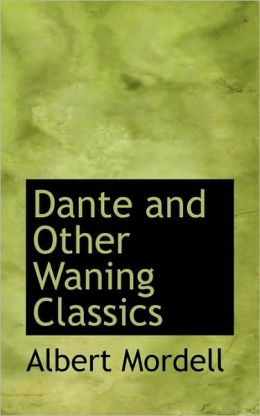 Dante And Other Waning Classics