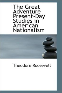 The Great Adventure: Present-Day Studies in American Nationalism