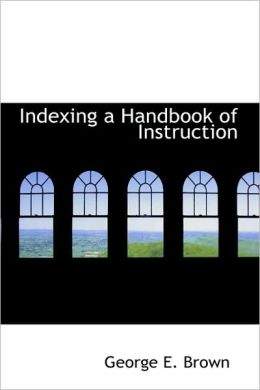 Indexing A Handbook Of Instruction