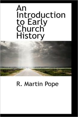 An Introduction To Early Church History