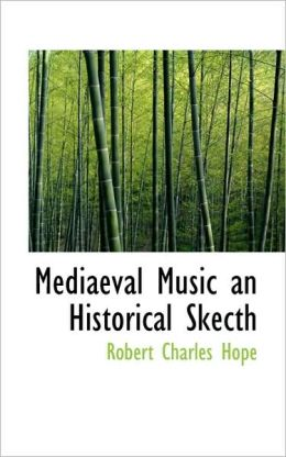 Mediaeval Music An Historical Skecth